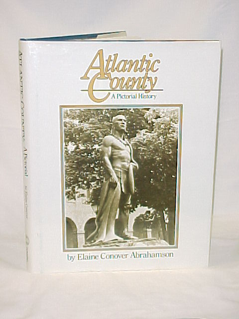 Abrahamson, Elaine Conover SIGNED by th...: Atlantic County: A P