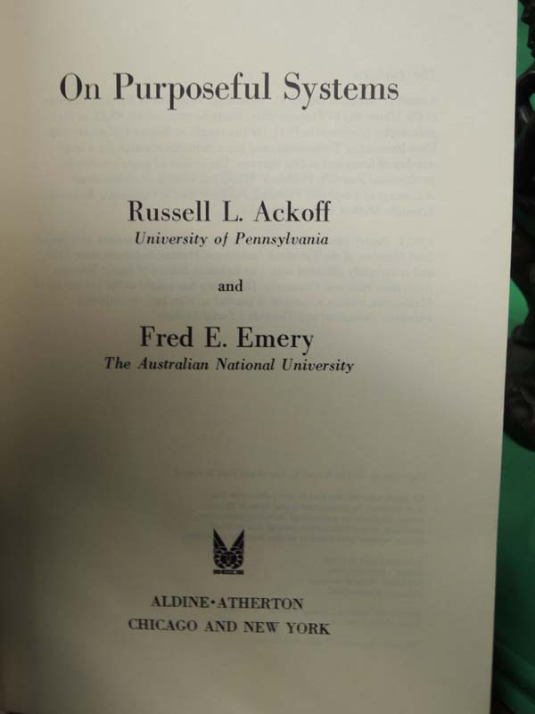 Ackoff, Russell L. and Emery, Fred E.: On Purposeful Systems