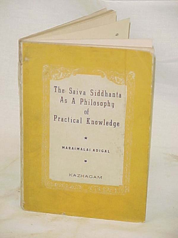 Adigal, Maraimalai: The Saiva Siddhanta as a Philosophy of Pract