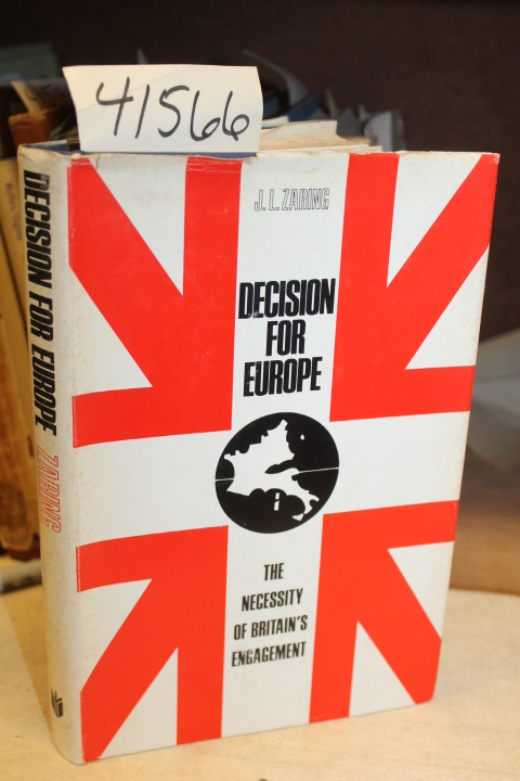 Zaring, J. L.: Decision For Europe: The Necessity Of Britain\'s E