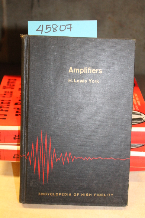 York, H. Lewis: Amplifiers The Encyclopedia of High Fidelity