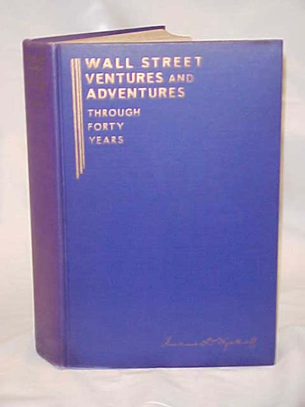 Wyckoff, Richard: Wall Street Ventures and Adventures Through Fo