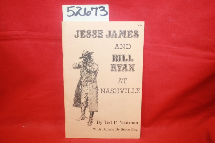 Yeatman, Ted P.: Jesse James and Bill Ryan at Nashville