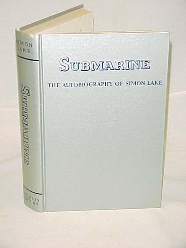 Corey, Herbert: Submarine The Autobiography of Simon Lake