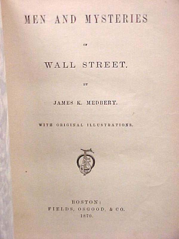 Medberry, James K.: Men and Mysteries of Wall Street