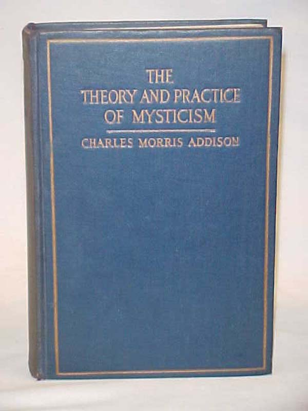 Addison,  Charles Morris: The Theory and Practice of Mysticism