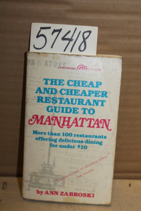 Zabroski,  Ann: The Cheap and Cheaper Restaurant Guide to Manhat