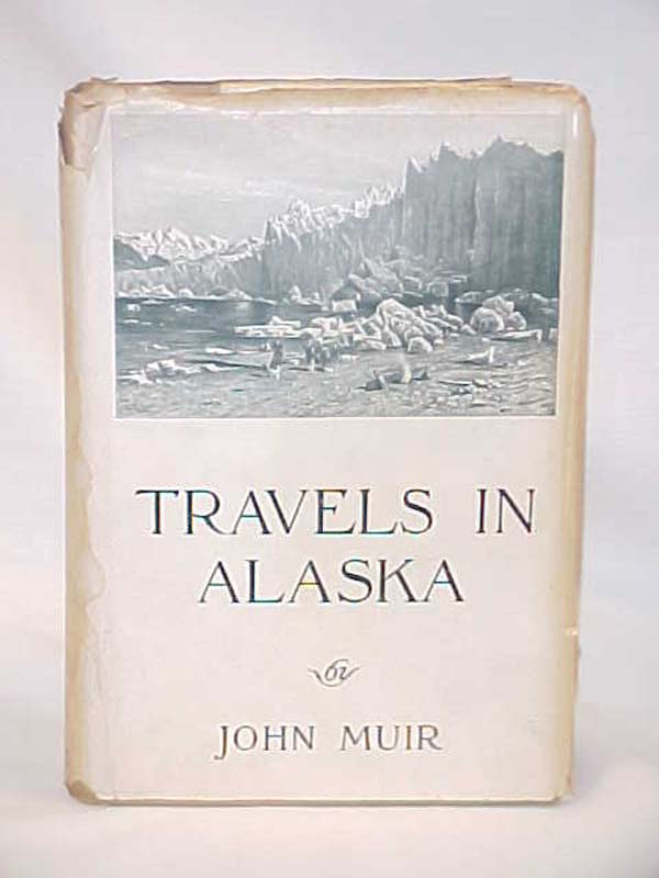 Muir, John: Travels in Alaska