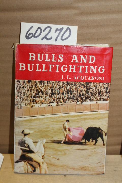 Acquaroni, J.L.: Bulls and Bullfighting