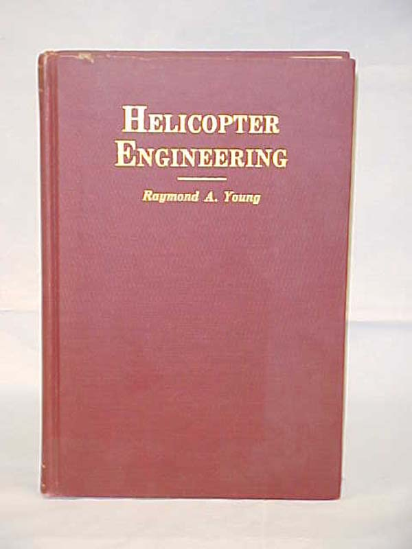 Young, Raymond A.: Helicopter Engineering