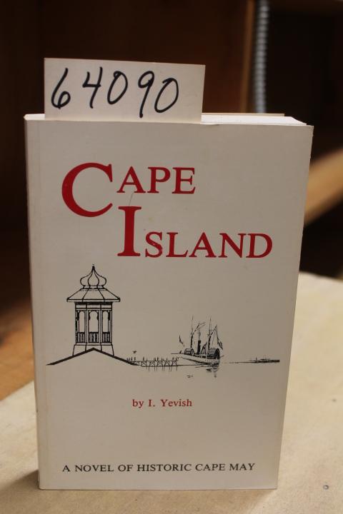 Yevish, I.: Cape Island A Novel of Historic Cape May
