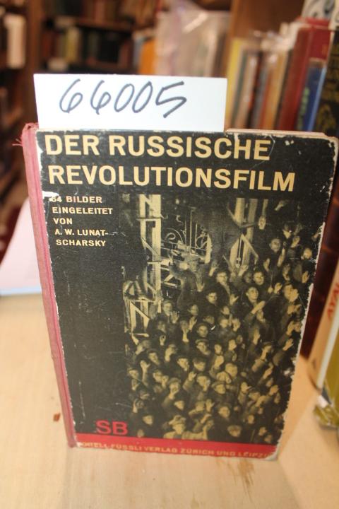 A.W. Lunatscharsky: Der Russische Revolutionsfilm