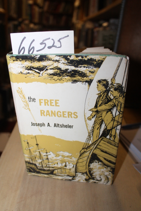 A;tsheler, Joseph A: Free Rangers: A Story of Early Days Along t