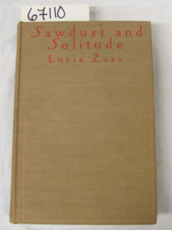 Zora, Lucia: Sawdust  And Solitude