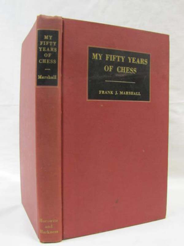 MARSHALL, FRANK J.: My Fifty Years of Chess - Volume Two