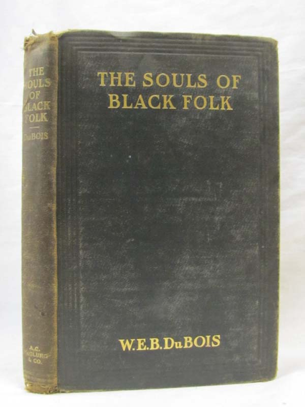 Du Bois, W.E.B.: The Souls of Black Folk Essays and Sketches