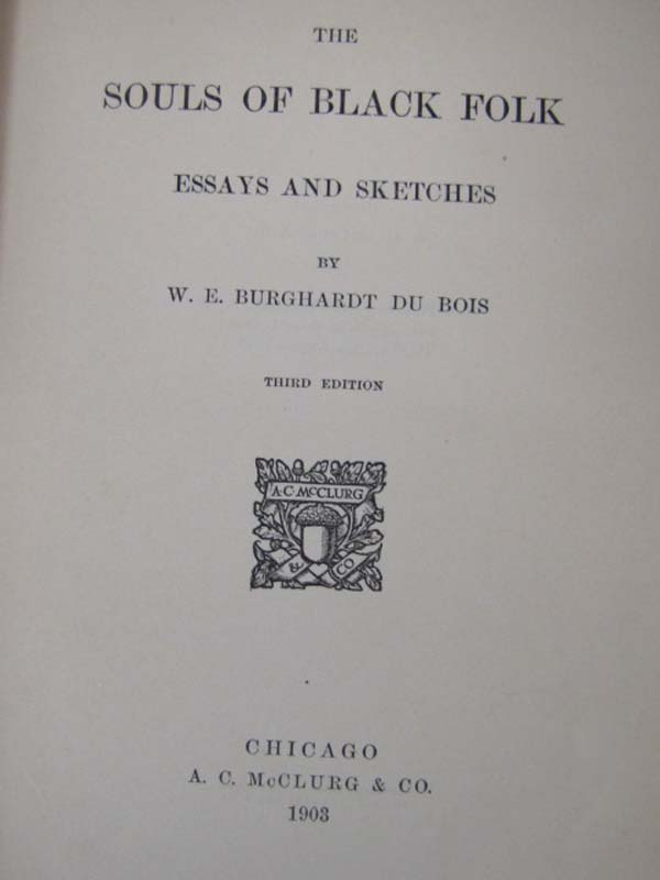 Du Bois, W.E.B.: The Souls of Black Folk Essays and Sketches