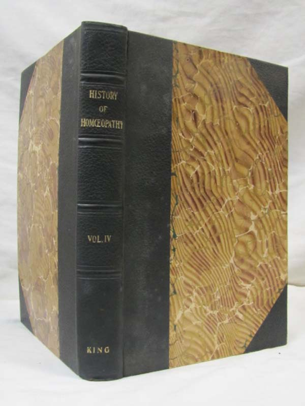 King, William Harvey (Editor): History of Homoeopathy and its In