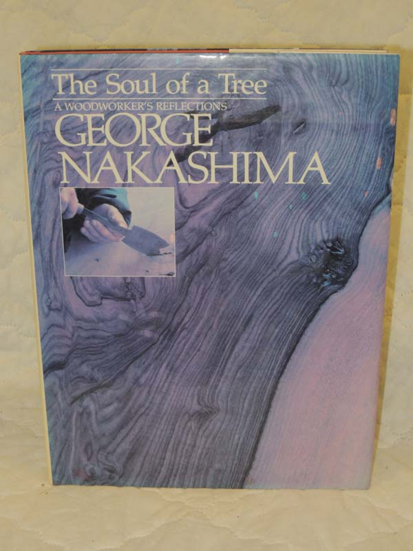 Nakashima, George signed: Soul of a Tree: A Woodworker's Reflect