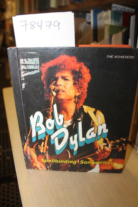 Aaseng, Nathan: BOB DYLAN: SPELLBINDING SONGWRITER