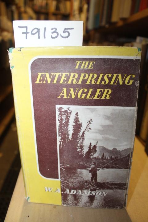 Adamson, W.A.: THE ENTERPRISING ANGLER