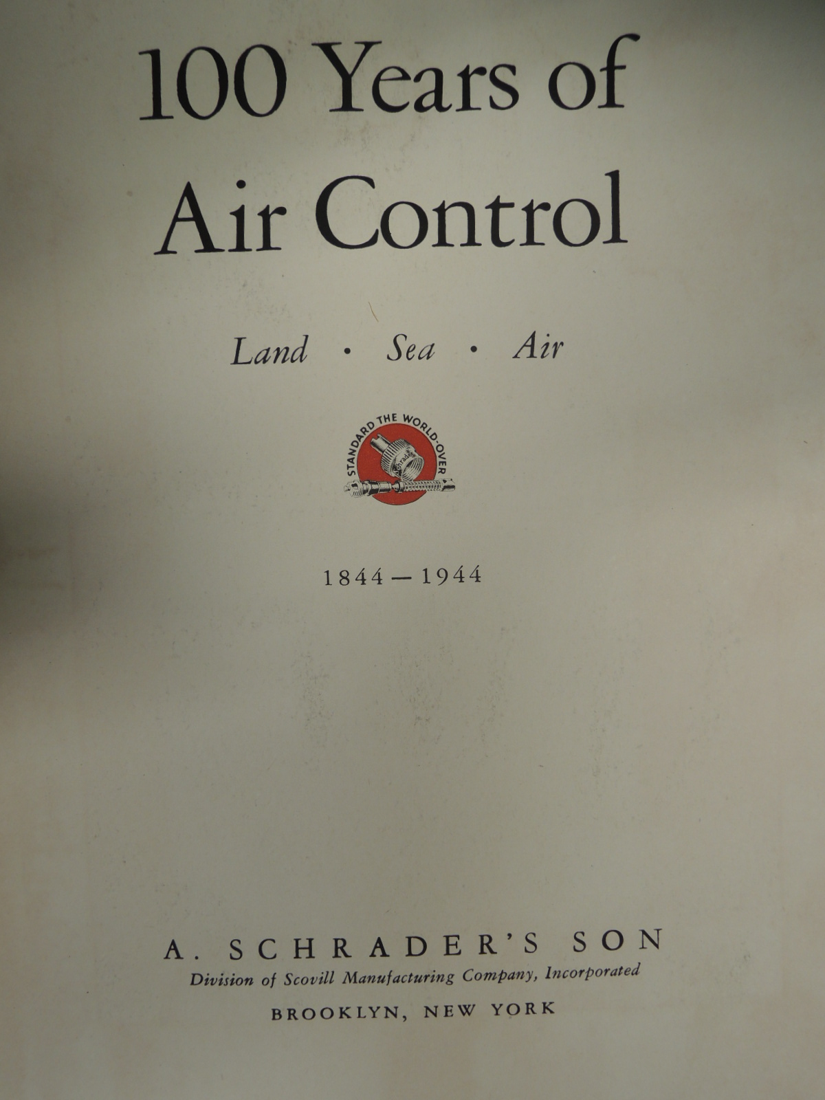 A. SCHRADER'S SON: 100 Years of Air Control 100 Years of Air Con