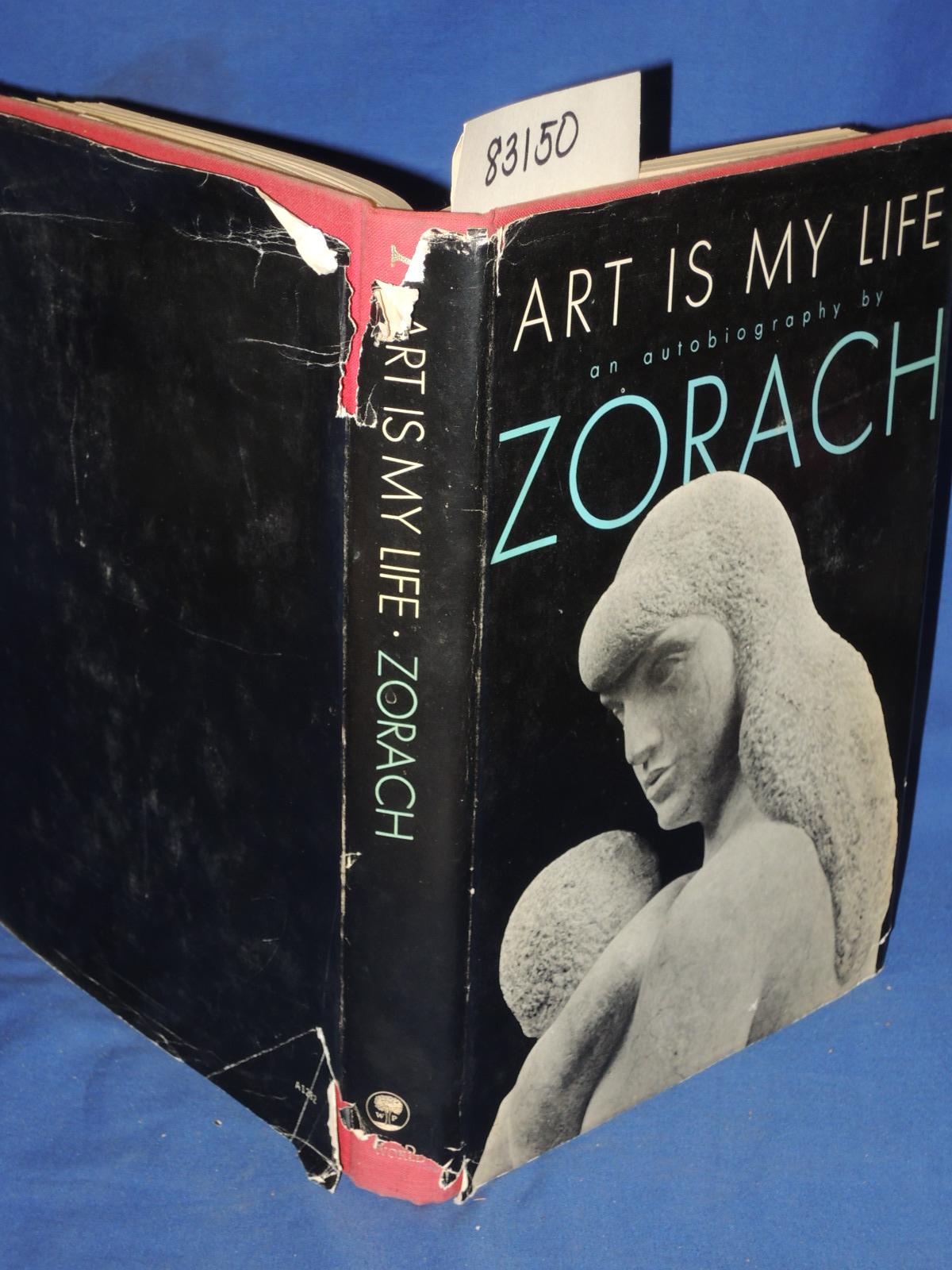Zorach, William: Art is My Life- The Autobiography of William Zo