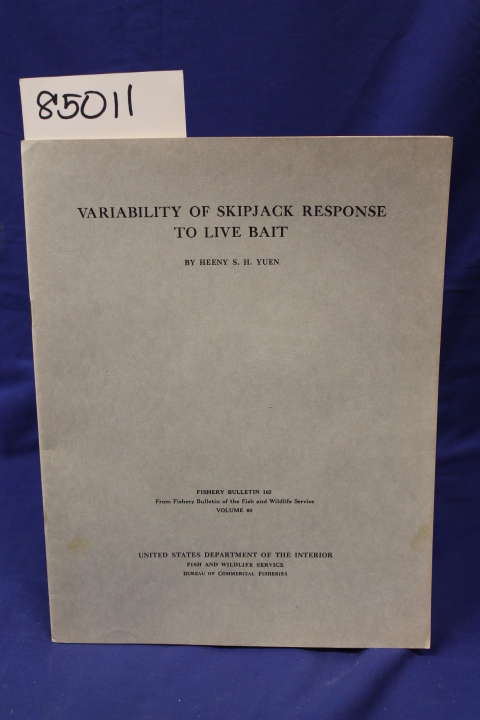 Yuen, Heeny S.H.: VARIABILITY OF SKIPJACK RESPONSE TO LIVE BAIT