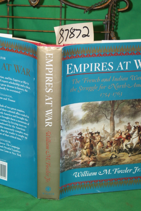 Folwer, jr  M., William: Empires at War - The French and Indian