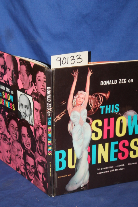 Zeg, Donald: This Show Business, his provocative, candid, hilari