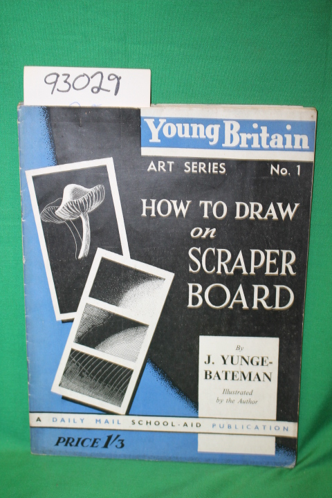 Yunge-Bateman, J.: Young Britain Art Series No. 1 How to Draw on