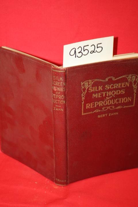Zahn, Bert: Silk Screen Methods of Reproduction