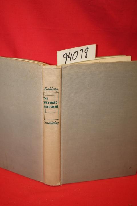 Liebling, A. J.: The Wayward Pressman