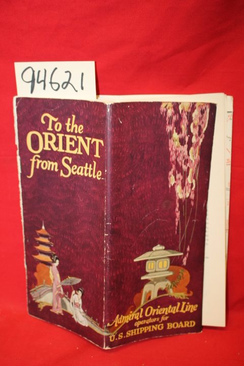 Admiral Oriental Line: To the Orient from Seattle