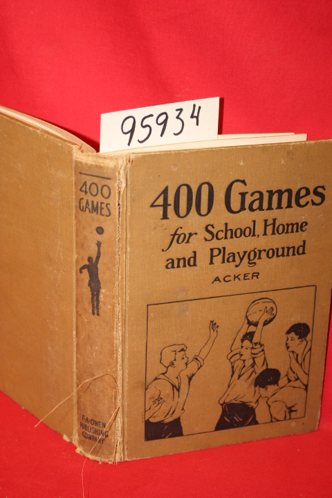 Acker, Ethel F.: Four Hundered Games for School, Home and Playgr