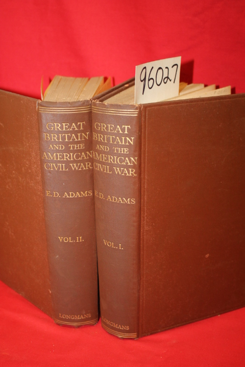Adams, Ephraim Douglass ;: GREAT BRITAIN AND THE AMERICAN CIVIL