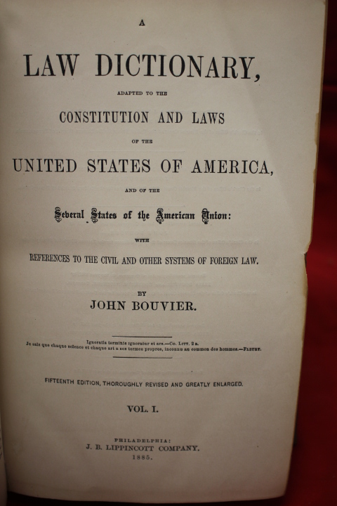 Bouvier, John: A Law Dictionary, Adapted to the Constitution and