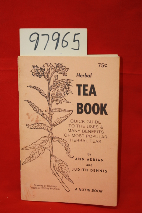 Adrian, Ann; Judith, Dennis: Herbal Tea Book: Quick Guide to the