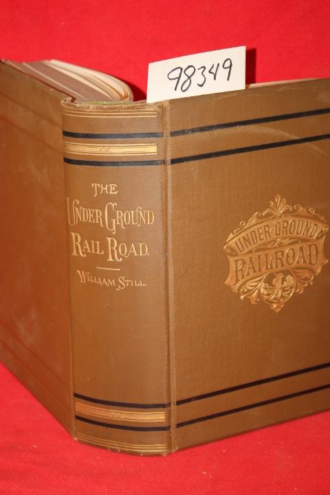 Still, William: Still\'s Underground Rail Road Records Revised Ed