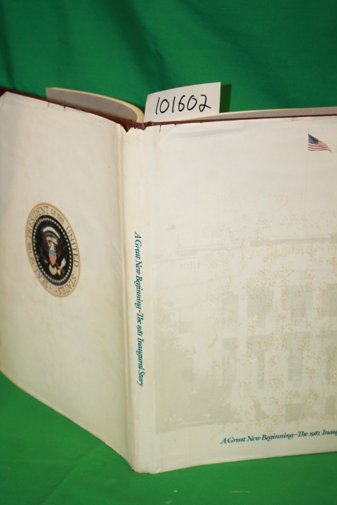 1981 Presidential Inaugural Committe...: A Great New Beginning t