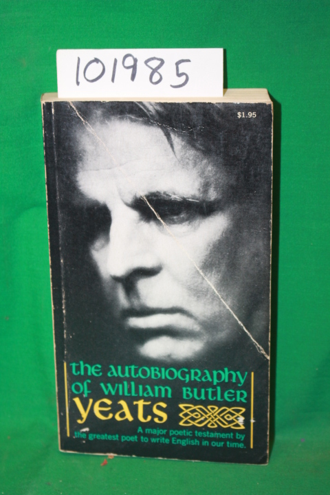Yeats, William Butler: The Autobiography of William Butler Yeats