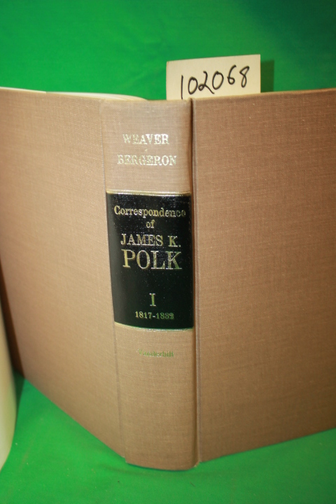 Weaver, Herbert: Correspondence of James K. Polk Volume 1817-183