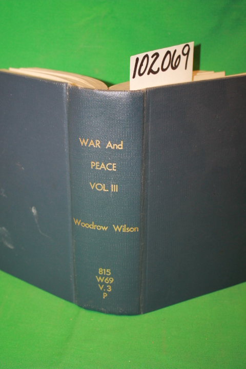 Wilson, Woodrow: War and Peace Vol I & 2 Bound in one