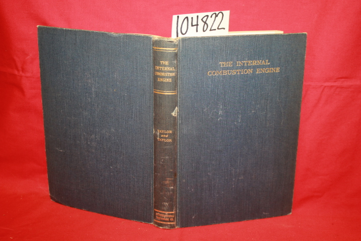 Fayette Taylor, C. ; S. Taylor, Edward: The Internal Combustion