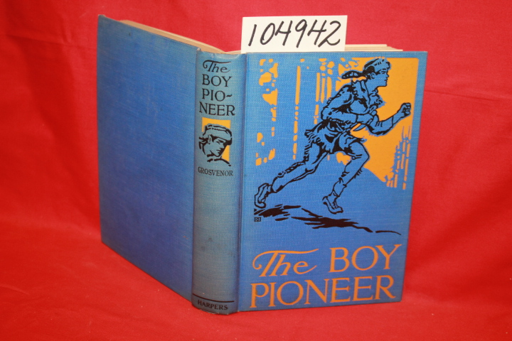 Grosvenor, Johnston: The Boy Pioneer