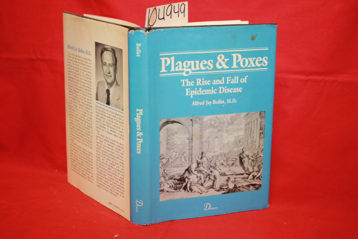 Jay Bollet, Alfred: Plagues & Poxes: The Rise and Fall of Epidem