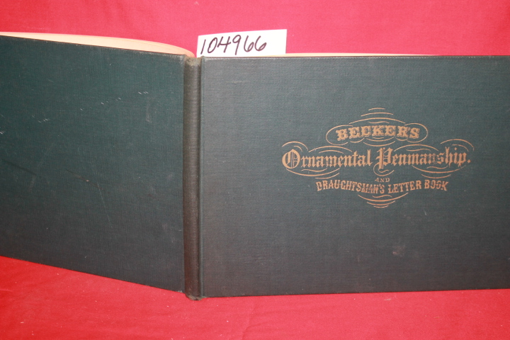 J. Becker, George: Beckers Ornamental Penmanship and Draughtsman