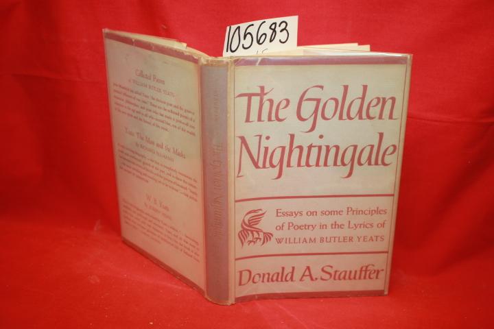 Yeats, W. B.; Stauffer, Donald A.: The Golden Nightingale