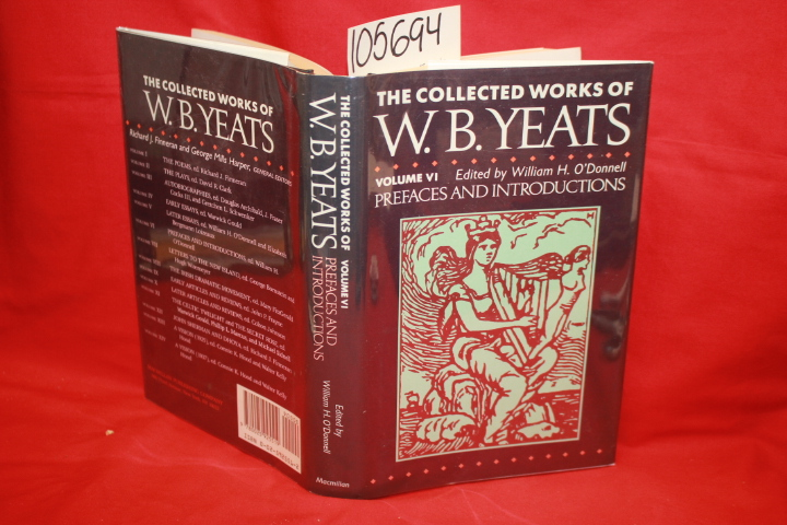 Yeats, W. B.; O'Donnell, William H.: The Collected Works of W. B