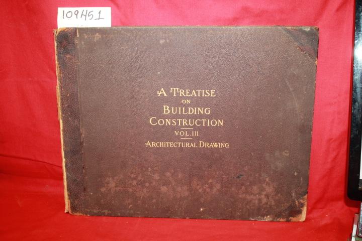 International Correspondence Schools: A TREATISE ON BUILDING CONSTRUCTION V....